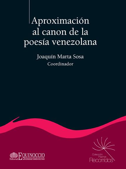 Aproximacion al canon de la poesi venezolan joaquin marta sosa
